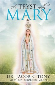 A Tryst with Mary  -     By: Dr. Jacob C. Tony