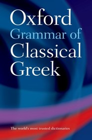 Oxford Grammar of Classical Greek   -     By: James Morwood