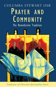 Prayer and Community: The Benedictine Tradition