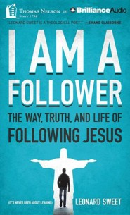 I Am a Follower: The Way, Truth, and Life of Following Jesus - unabridged audiobook on CD  -     Narrated By: Leonard Sweet     By: Leonard Sweet
