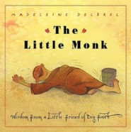 The Little Monk: Wisdom from a Little Friend of Big Faith  -     By: Madeleine Delbrel