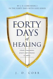 Forty Days of Healing  -     By: J.D. Cobb