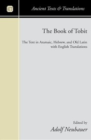 The Book of Tobit: The Text in Aramaic, Hebrew, and Old Latin with English Translations