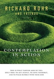 Contemplation in Action  -     By: Richard Rohr