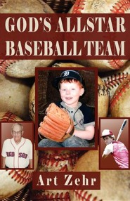 God's Allstar Baseball Team  -     By: Art Zehr