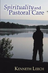 Spirituality and Pastoral Care  -     By: Kenneth Leech