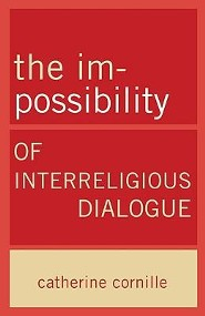 The Im-Possibility of Interreligious Dialogue  -     By: Catherine Cornille
