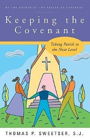 Keeping the Covenant: Taking Parish to the Next Level  -     By: Thomas P. Sweetser S.J.
