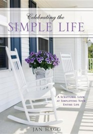 Celebrating the Simple Life  -     By: Jan Hagg
