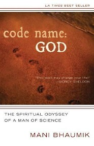 Code Name God: The Spiritual Odyssey of a Man of Science  -     By: Mani Bhaumik
