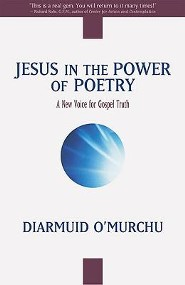 Jesus in the Power of Poetry: A New Voice for Gospel Truth  -     By: Diarmuid O'Murchu