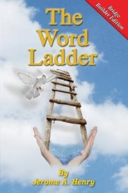 The Word Ladder - Bridge Builder Edition, Edition 0002  -     By: Jerome A. Henry