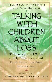 Talking with Children about Loss  -     By: Maria Trozzi