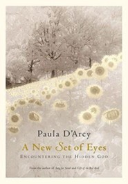 A New Set of Eyes: Encountering the Hidden God  -     By: Paula D'Arcy