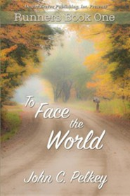 To Face the World  -     By: John C. Pelkey