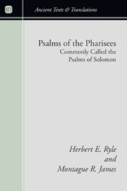 Psalms of the Pharisees: Commonly Called the Psalms of Solomon