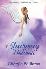 Stairway to Heaven  -     By: Cheryle Williams