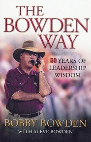 The Bowden Way: 50 Years of Leadership Wisdom  -     By: Bobby Bowden, Steve Bowden