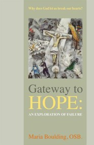 Gateway to Hope: An Exploration of Failure  -     By: Maria Boulding