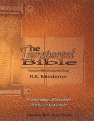 The Transparent Bible - Old Testament Guide  -     By: Robert K. Miedema