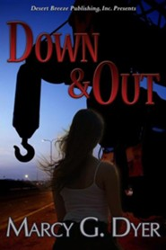Down and Out  -     By: Marcy G. Dyer