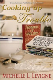 Cooking Up Trouble  -     By: Michelle Levigne