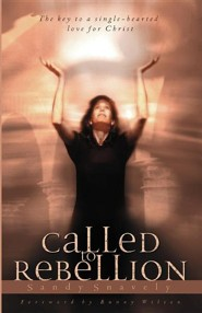 Called to Rebellion  -     By: Sandy Snavely