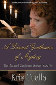 A Discreet Gentleman of Mystery  -     By: Kris Tualla