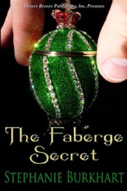 The Faberge Secret  -     By: Stephanie Burkhart