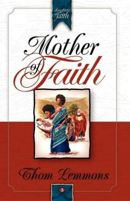 Mother of Faith  -     By: Thom Lemmons