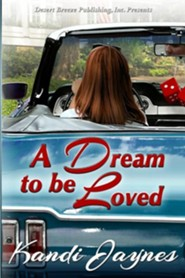 A Dream to Be Loved  -     By: Kandi Jaynes