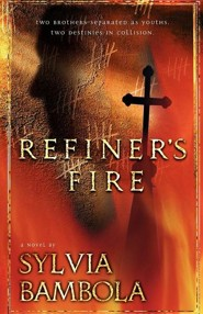 Refiner's Fire  -     By: Sylvia Bambola
