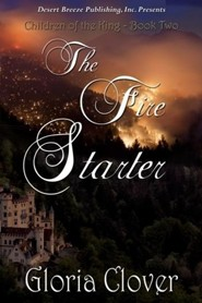 #2: The Fire Starter  -     By: Gloria Clover