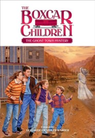 The Ghost Town Mystery  -     By: Gertrude Chandler Warner     Illustrated By: Charles Tang