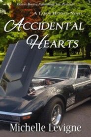 Accidental Hearts  -     By: Michelle Levigne