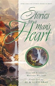 Stories for a Man's Heart: Over 100 Stories to Motivate His Soul