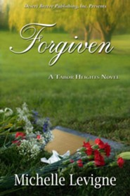 Forgiven  -     By: Michelle Levigne