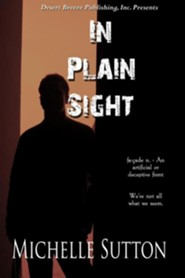 In Plain Sight  -     By: Michelle Sutton