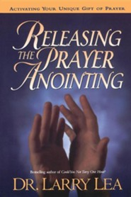 Releasing the Prayer Anointing  -     By: Larry Lea