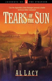 Tears of the Sun  -     By: Al Lacy