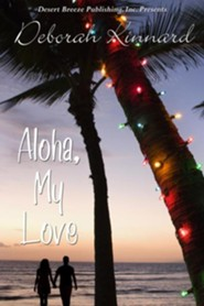 Aloha, My Love  -     By: Deborah Kinnard