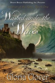 #1: Washed Under the Waves  -     By: Gloria Clover