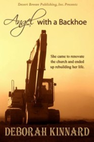 Angel with a Backhoe  -     By: Deborah Kinnard