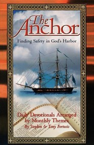 The Anchor: Finding Safety in God's Harbor  -     By: Stephen Fortosis, Tony Fortosis