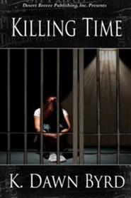 Killing Time  -     By: K. Dawn Byrd