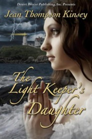 The Light Keeper's Daughter  -     By: Jean Thompson Kinsey