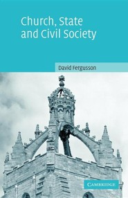 Church, State and Civil Society  -     By: David Fergusson