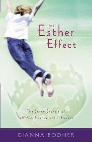 The Esther Effect: Seven Secrets of Self-Confidence and Influence