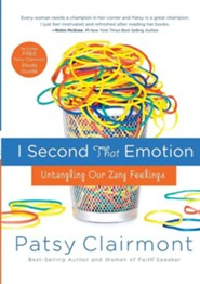 I Second That Emotion: Untangling Our Zany Feelings  -     By: Patsy Clairmont