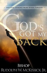 God's Got My Back: Spiritual Lessons from Spinal Surgery  -     By: Rudolph W. McKissick Jr.